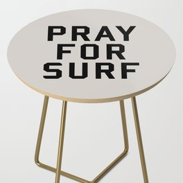 Pray For Surf Side Table