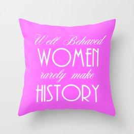 Well Behaved Women - Pink Throw Pillow