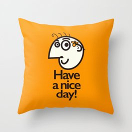 Have A Nice Day Happy Character Throw Pillow
