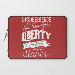 Disobedience is the True Foundation of Liberty Laptop Sleeve
