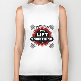 Keep Calm and lift something Life Motivating Quote Design Biker Tank