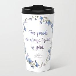 Anne of Green Gables True Friends  Travel Mug