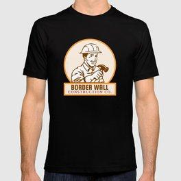 Pro Trump Border Wall Construction Company Gift T-shirt