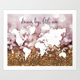 Dream big little one world map in gold and pink glitter Art Print
