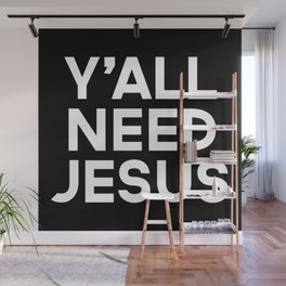 Y'all Need Jesus Funny Quote Wall Mural