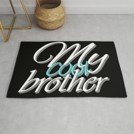 my cool brother, brother, family, donate brother Rug
