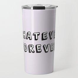 Whatever Forever (Purple) Travel Mug