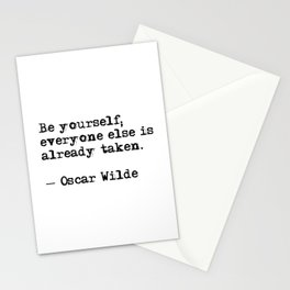 Be yourself; everyone else is already taken Stationery Cards
