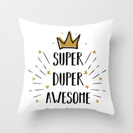 Super Duper Awesome - funny humor quotes typography illustration Throw Pillow