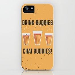 Not Drink Buddies, Chai Buddies iPhone Case