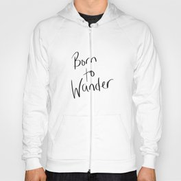 Born to Wander Logo Hoody