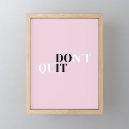 Don´t quit Framed Mini Art Print