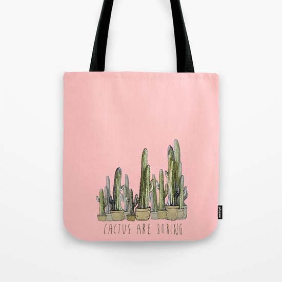 cactus are boring !! Tote Bag