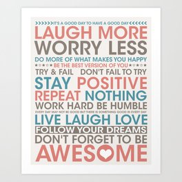 Laugh More, Worry Less be Awesome Art Print