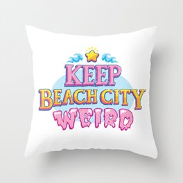 Keep Beach City Weird! Throw Pillow