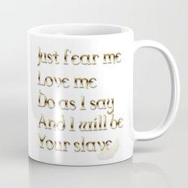 Just Fear Me (white bg) Coffee Mug