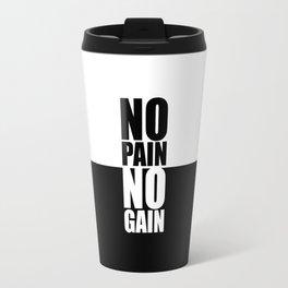 No pain no gain... Gym Motivational Quote Travel Mug