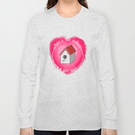 Make A Little Birdhouse In Your Soul (With Lyric) Long Sleeve T-shirt