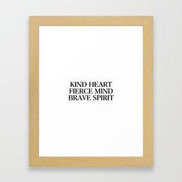 Kind heart fierce mind brave spirit Framed Art Print