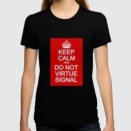 Keep Calm and Do Not Virtue Signal T-shirt