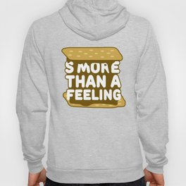 Smore Than A Feeling Hoody