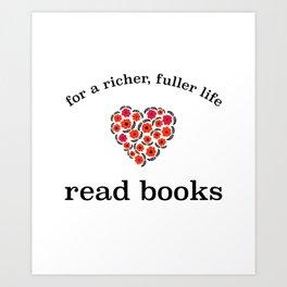 For A Richer, Fuller Life - Read Books Art Print