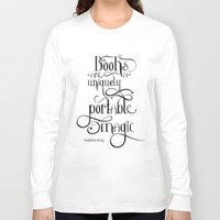 "stephen king Long Sleeve T-shirts featuring ""Books are a uniquely portable magic."" - Stephen King by Ketina"