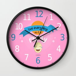 Live every day as it is Friday Wall Clock