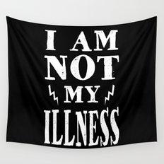 I Am Not My Illness - Print Wall Tapestry