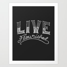 Live Flourished Art Print