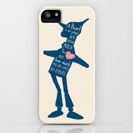 Tin Man - Love Quote iPhone Case
