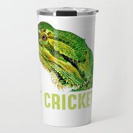 Got Crickets  Bearded Dragon Lizard  Travel Mug
