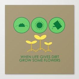 DIRT TURNS FLOWERS Canvas Print