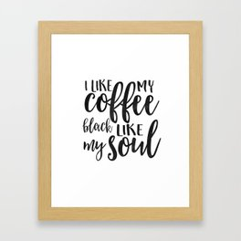 BUT FIRST COFFEE, I Like My Coffee Black Like My Soul,Funny Kitchen Decor,Kitchen Sign,Kitchen Wall Framed Art Print