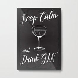 Keep Calm and Drink Gin Metal Print
