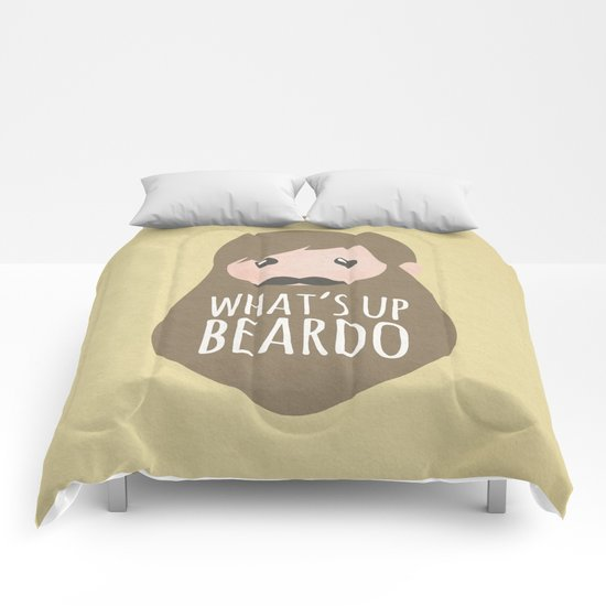 What's up beardo Comforters
