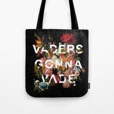 Vaders Gonna Vade Tote Bag