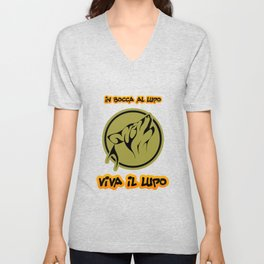 In Bocca al Lupo, Viva il Lupo. Good luck! Unisex V-Neck