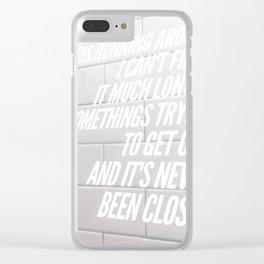 Let It Happen Clear iPhone Case