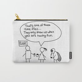 Time flies when you are having fun Carry-All Pouch