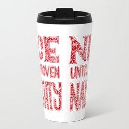 Nice until proven naughty Travel Mug