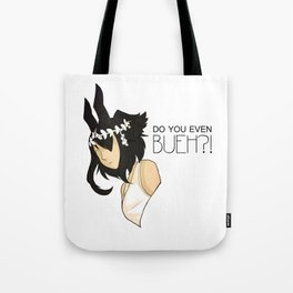 Do You Even Bueh? Tote Bag