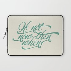 If not now when Laptop Sleeve