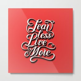 Fear Less Live More (Red) Metal Print