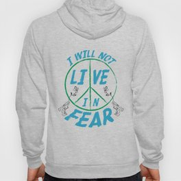 I Will Not Live In Fear Hoody