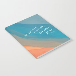 wrapped in endless, boundless grace Notebook