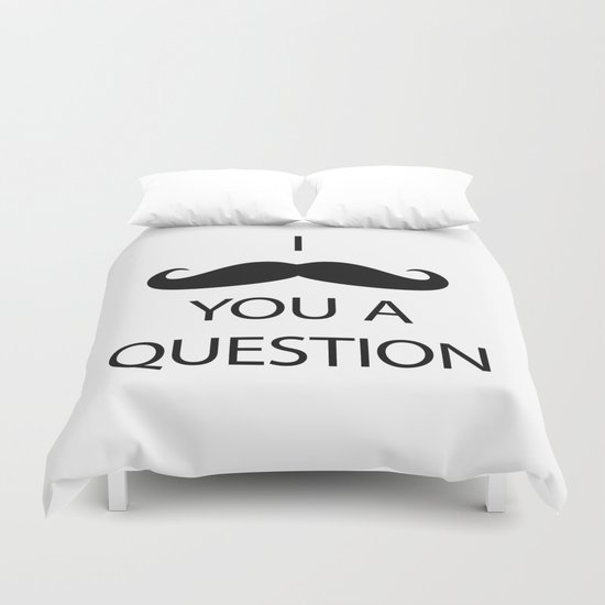 I Mustache You a Question Duvet Cover