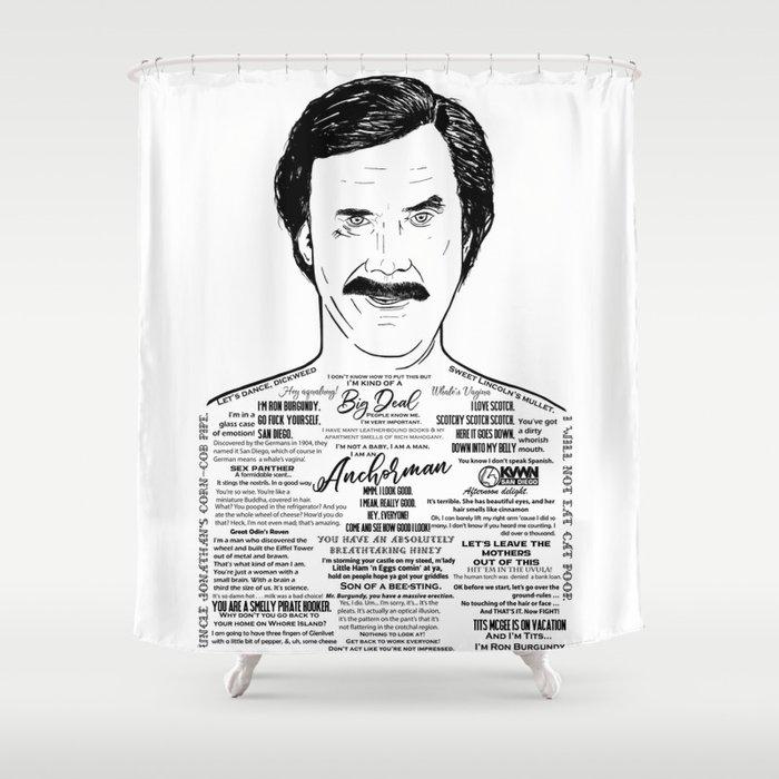 Ron Burgundy - Scotchy Scotch Scotch Shower Curtain by ohmyseeds