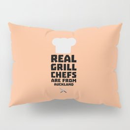 Real Grill Chefs are from Auckland T-Shirt D37l9 Pillow Sham
