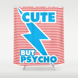 Cute But Psycho (version 2) Shower Curtain